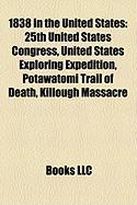 1838 in the United States: 25th United States Congress, United States Exploring Expedition, Potawatomi Trail of Death, Killough Massacre