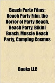 Beach Party Films (Study Guide) - Books Group (Editor), Created by LLC Books