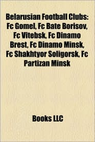 Belarusian Football Clubs - Books Llc