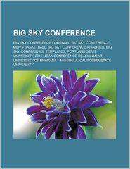 Big Sky Conference - Books Llc