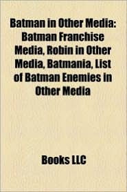 Batman In Other Media - Books Llc