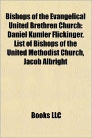 Bishops of the Evangelical United Brethren Church: Bishops of the Church of the United Brethren in Christ - Source: Wikipedia