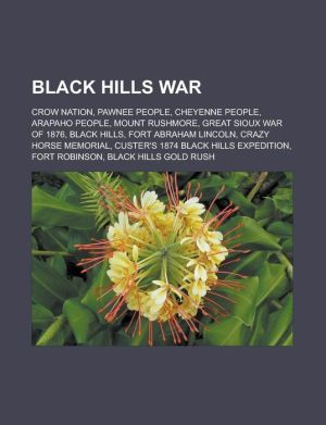Black Hills War: Crow Nation, Pawnee people, Cheyenne people, Arapaho people, Mount Rushmore, Great Sioux War of 1876, Black Hills, Fort Abraham Lincoln, Crazy Horse Memorial, Custer's 1874 Black Hills Expedition, Fort Robinson