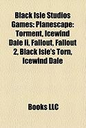 Black Isle Studios Games: Planescape: Torment, Icewind Dale II, Fallout, Fallout 2, Black Isle's Torn, Icewind Dale