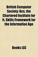 British Computer Society: BCS, the Chartered Institute for It, Skills Framework for the Information Age