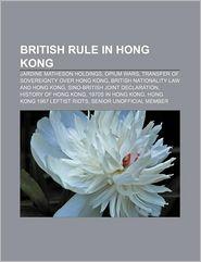 British Rule In Hong Kong - Books Llc