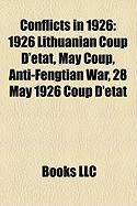 Conflicts in 1926: 1926 Lithuanian Coup D'Etat, May Coup, Anti-Fengtian War, 28 May 1926 Coup D'Etat