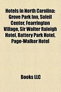 Hotels in North Carolina: Grove Park Inn, Soleil Center, Fearrington Village, Sir Walter Raleigh Hotel, Battery Park Hotel, Page-Walker Hotel