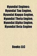 Hyundai Engines: Hyundai Tau Engine, Hyundai Kappa Engine, Hyundai Theta Engine, Hyundai Alpha Engine, Hyundai Beta Engine