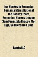 Ice Hockey in Romania: Romania Men's National Ice Hockey Team, Romanian Hockey League, Scm Fenestela Bra?ov, Mol Liga, SC Miercurea Ciuc