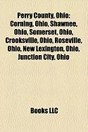 Perry County, Ohio: Corning, Ohio, Shawnee, Ohio, Somerset, Ohio, Crooksville, Ohio, Roseville, Ohio, New Lexington, Ohio, Junction City,