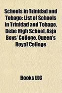 Schools in Trinidad and Tobago: List of Schools in Trinidad and Tobago, Debe High School, Asja Boys' College, Queen's Royal College