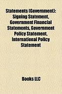 Statements (Government): Signing Statement, Government Financial Statements, Government Policy Statement, International Policy Statement