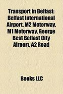 Transport in Belfast: Belfast International Airport, M2 Motorway, M1 Motorway, George Best Belfast City Airport, A2 Road