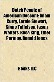 Dutch People of American Descent: Adam Curry, Earnie Stewart, Signe Tollefsen, Jason Walters, Rosa King, Ethel Portnoy, Donald Jones