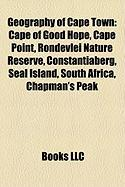 Geography of Cape Town: Cape of Good Hope, Cape Point, Rondevlei Nature Reserve, Constantiaberg, Seal Island, South Africa, Chapman's Peak