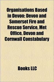 Organisations Based In Devon - Books Llc