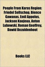 People From Karas Region: Friedel Sellschop, Bience Gawanas, Emil Appolus, Jackson Kaujeua, Anton Lubowski, Roman Geoffrey, Dawid Bezuidenhout