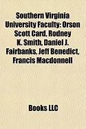 Southern Virginia University Faculty: Orson Scott Card, Rodney K. Smith, Daniel J. Fairbanks, Jeff Benedict, Francis MacDonnell