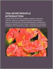 Thai sportspeople Introduction: Orono Wor Petchpun, Rambaa Somdet, Naruepol Fairtex, Somluck Kamsing, Sonchat Ratiwatana, Sanchai Ratiwatana - Source: Wikipedia