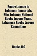 Rugby League in Lebanon: Immortals Rlfc, Lebanon National Rugby League Team, Lebanese Rugby League Committee