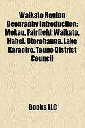 Waikato Region Geography Introduction: Mokau, Fairfield, Waikato, Hahei, Otorohanga, Lake Karapiro, Taupo District Council