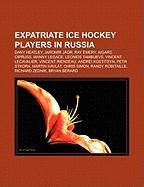 Expatriate Ice Hockey Players in Russia: Dany Heatley, Jaromir Jagr, Ray Emery, Aigars Cipruss, Manny Legace, Leonids Tambijevs