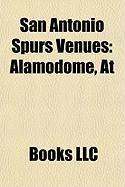 San Antonio Spurs Venues: Alamodome, at