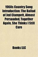 1960s Country Song Introduction: The Ballad of Jed Clampett, Almost Persuaded, Together Again, She Thinks I Still Care