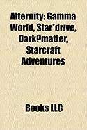 Alternity: Gamma World, Star*drive, Dark Matter, Starcraft Adventures