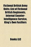 Fictional British Army Units: List of Fictional British Regiments, Internal Counter-Intelligence Service, King's Own Fusiliers