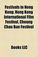 Festivals in Hong Kong: Hong Kong International Film Festival, Cheung Chau Bun Festival