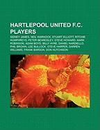 Hartlepool United F.C. Players: Sidney James, Neil Warnock, Stuart Elliott, Ritchie Humphreys, Peter Beardsley, Steve Howard, Mark Robinson