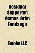 Residual Supported Games: Grim Fandango