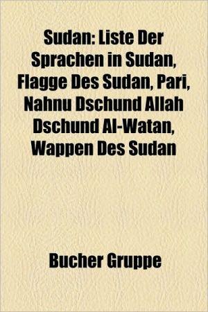 Sudan (Bauwerk im Sudan, Bildung im Sudan, Ethnie im Sudan, Flagge (Sudan), Geographie (Sudan), Geschichte (Sudan), Kultur (Sudan), Militär (Sudan), Politik (Sudan), Religion (Sudan), Sudanarchäologe, Sudanese, Verkehr (Sudan))