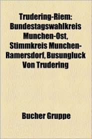 Trudering-Riem: Riem, Trudering, Flughafen M Nchen-Riem, British-European-Airways-Flug 609, St. Augustinus, Braunes Band Von Deutschla - Bucher Gruppe (Editor)