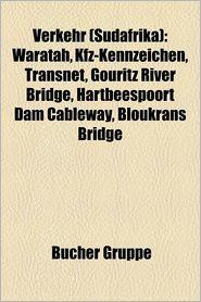 Verkehr (S Dafrika): Fluggesellschaft (S Dafrika), Flughafen (S Dafrika), Schienenverkehr (S Dafrika), Stra E in S Dafrika, South African A - Bucher Gruppe (Editor)