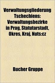 Verwaltungsgliederung Tschechiens - B Cher Gruppe (Editor)