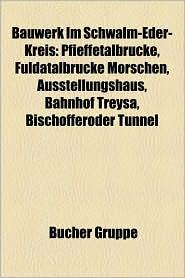 Bauwerk Im Schwalm-Eder-Kreis - B Cher Gruppe (Editor)