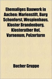 Ehemaliges Bauwerk In Aachen - B Cher Gruppe (Editor)