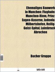 Ehemaliges Bauwerk In M Nchen - B Cher Gruppe (Editor)