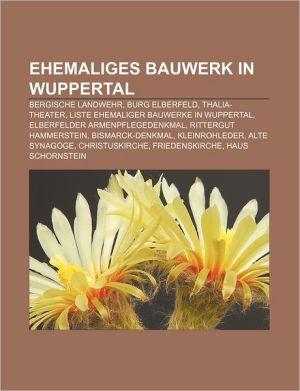 Ehemaliges Bauwerk In Wuppertal - B Cher Gruppe (Editor)