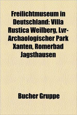 Freilichtmuseum In Deutschland - B Cher Gruppe (Editor)