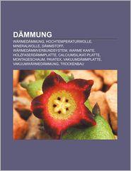 D Mmung: W Rmed Mmung, Hochtemperaturwolle, Mineralwolle, D Mmstoff, W Rmed Mmverbundsystem, Warme Kante, Holzfaserd Mmplatte