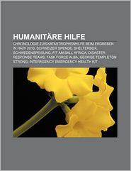 Humanit Re Hilfe: Chronologie Zur Katastrophenhilfe Beim Erdbeben in Haiti 2010, Schweizer Spende, Shelterbox, Schwedenspeisung