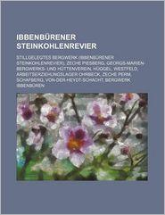 Ibbenb Rener Steinkohlenrevier: Stillgelegtes Bergwerk (Ibbenb Rener Steinkohlenrevier), Zeche Piesberg - Bucher Gruppe (Editor)