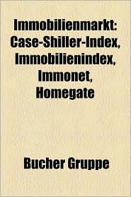 Immobilienmarkt: Wohnungsmarkt, Mietvertrag, Real Estate Investment Trust, Sch Nheitsreparatur, Zwangsversteigerung - Bucher Gruppe (Editor)
