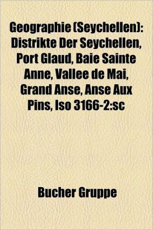 Geographie (Seychellen): Distrikt (Seychellen), Insel (Seychellen), Inselgruppe (Seychellen), Ort Auf Den Seychellen, La Digue - Bucher Gruppe (Editor)