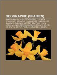 Geographie (Spanien): Baskenland, Kastilien, Geologie Der Pyren En, Stra E Von Gibraltar, Vulkangebiet Von Campo de Calatrava, El Bierzo