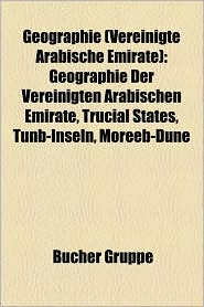Geographie (Vereinigte Arabische Emirate): Arch Ologischer Fundplatz in Den Vereinigten Arabischen Emiraten - Bucher Gruppe (Editor)